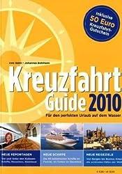 Kreuzfahrt Guide 2010: Für den perfekten Urlaub auf dem Wasser
