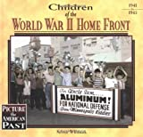 Children of the World War II Home Front, Sylvia Whitman, 1575054841