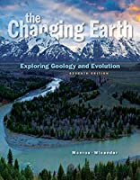 The Changing Earth: Exploring Geology and Evolution, 7th Edition Front Cover