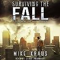 Surviving the Fall: Surviving the Fall Series, Book 1 Hörbuch von Mike Kraus Gesprochen von: Chris Abernathy