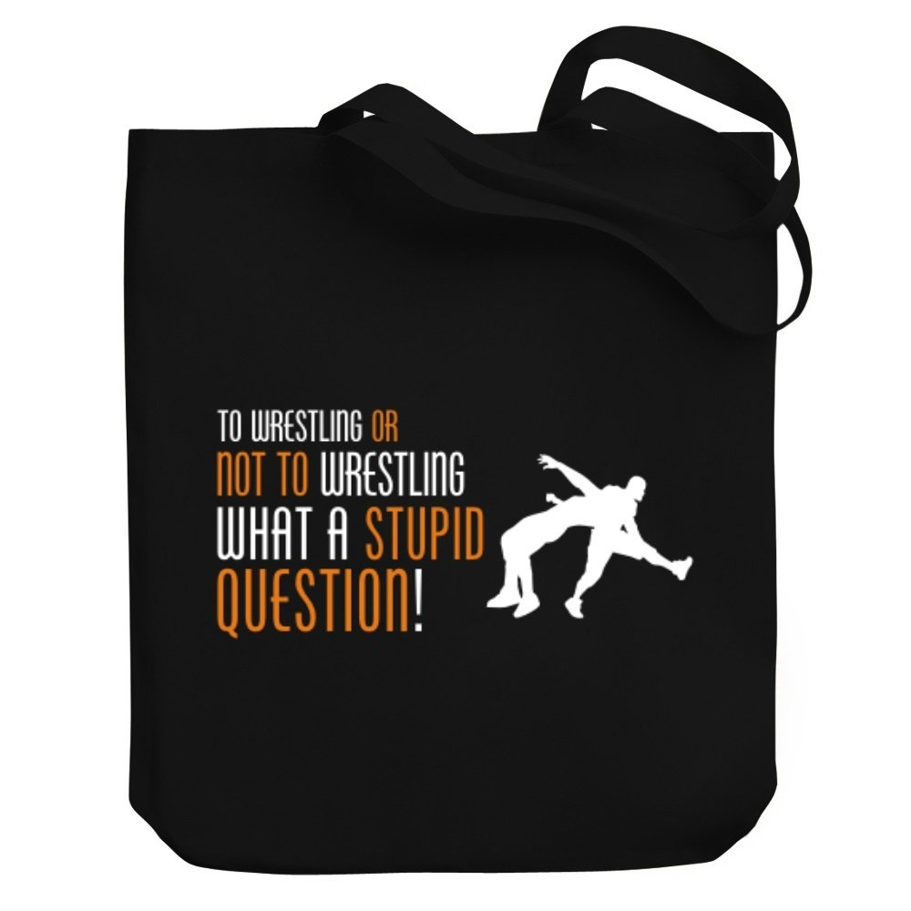 Teeburon To Wrestling or not to Wrestling, what a stupid question! Canvas Tote Bag by Teeburon