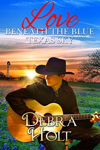 Book: Love Beneath the Blue Texas Sky by Debra Holt