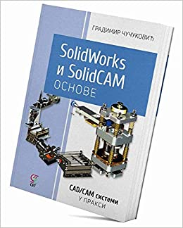 SolidWorks i SolidCAM osnove: Gradimir Cucukovic