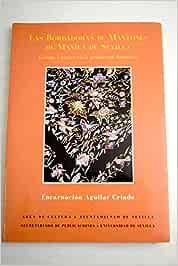 Las bordadoras de mantones de Manila de Sevilla: Amazon.es: Aguilar, Encarnacion: Libros
