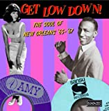 Get Low Down! The Soul of New Orleans '65-'67