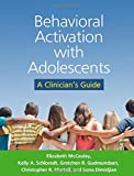 img - for Behavioral Activation with Adolescents: A Clinician's Guide book / textbook / text book