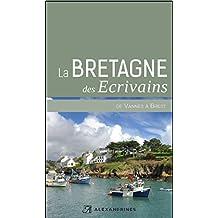 La Bretagne des écrivains II: de Vannes à Brest (Sur les pas des écrivains t. 35) (French Edition)