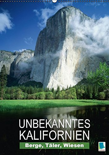 Berge, Täler, Wiesen – Unbekanntes Kalifornien (Wandkalender 2016 DIN A2 hoch): Landschaftsaufnahmen aus dem Golden State (Monatskalender, 14 Seiten) (CALVENDO Orte)