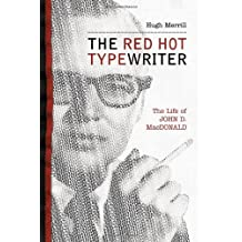 The Red Hot Typewriter: The Life and Times of John D. MacDonald