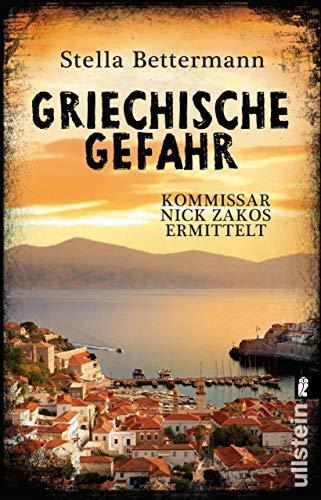 Stella Bonnet - Griechische Gefahr: Kommissar Nick Zakos ermittelt (Nick-Zakos-Krimi 4) (German Edition)