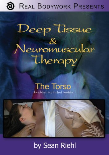 Deep Tissue and Neuromuscular Therapy: The Torso (Chiropractic Education)