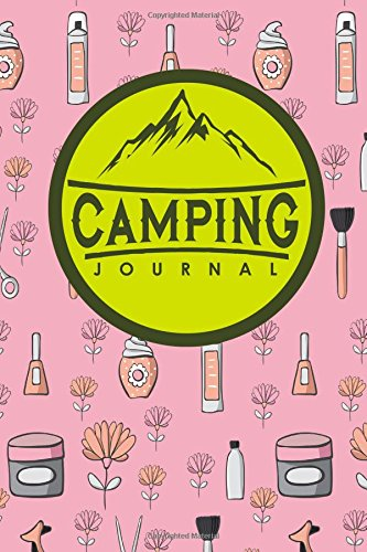 Download Camping Journal: Camping Journals To Write In, Camping Log Notebook, Camper Journal, Camping Diary, Cute Beauty Shop Cover (Volume 96) pdf