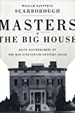 Masters of the Big House: Elite Slaveholders of the Mid-Nineteenth-Century South by William Kauffman Scarborough front cover