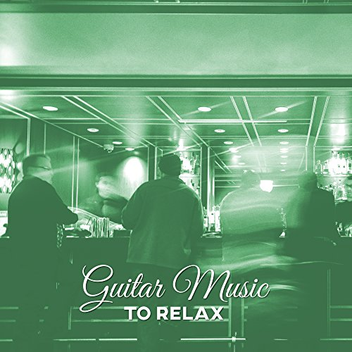 Guitar Music to Relax – Soft Jazz, Mellow Guitar, Smooth Sounds to Relax, Evening ()