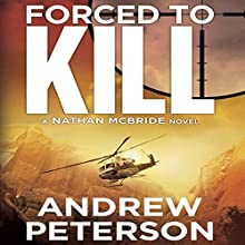 Forced to Kill Audiobook by Andrew Peterson Narrated by Dick Hill