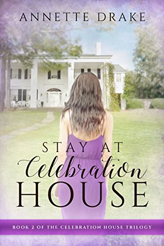 Stay at Celebration House (The Celebration House Trilogy Book 2)