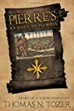 Pierre's Journey to Florid, Thomas N. Tozer, 1469199696