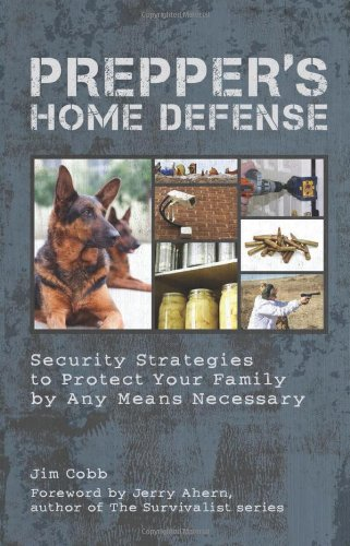 Preppers-Home-Defense-Security-Strategies-to-Protect-Your-Family-by-Any-Means-Necessary