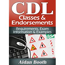 CDL Classes and Endorsements: A Complete Guide to Requirements