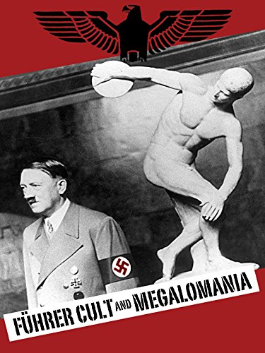 (Fuhrer Cult and Megalomania)