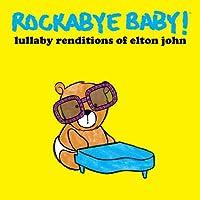 Rockabye Baby! Lullaby Renditions of Elton John