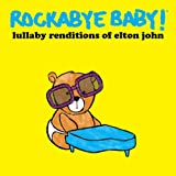 Rockabye Baby! Lullaby Renditions of Elton John