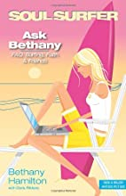 Ask Bethany: FAQs: Surfing, Faith and  Friends (Soul Surfer Series)