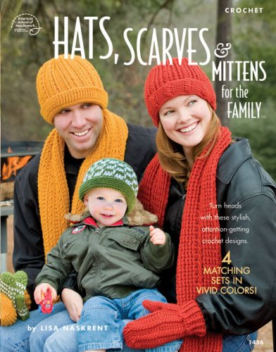 Hats, Scarves & Mittens for the Family: Crochet