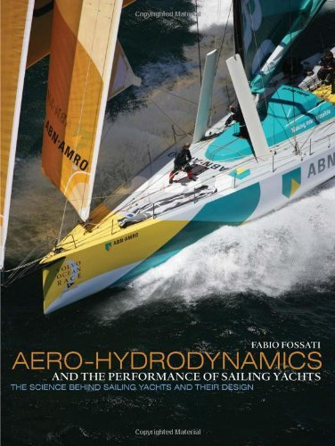 Aero-hydrodynamics and the Performance of Sailing Yachts: The Science Behind Sailing Yachts and Their Design by Fabio Fossati (2009-11-01)