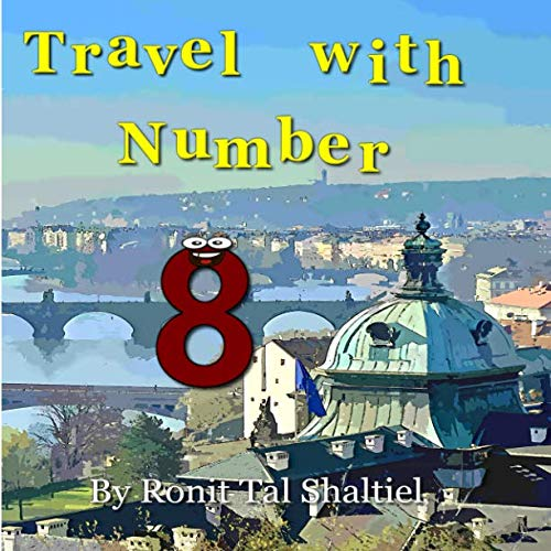 Travel with Number 8: ( Czech Republic) (The Adventures of the Numbers)