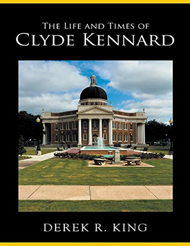 The Life and Times of Clyde Kennard by [King, Derek R.]