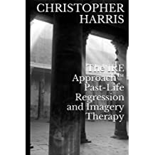 The IRE Approach™  Past-Life Regression and Imagery Therapy