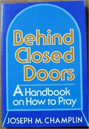Behind Closed Doors: Handbook on How to Pray