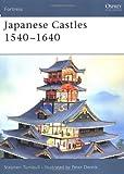 Japanese Castles 1540-1640, Stephen Turnbull, 1841764299