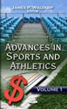 img - for 1: Advances in Sports and Athletics book / textbook / text book