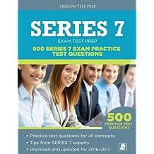 Series 7 Test Prep: 500 Series 7 Exam Practice Test Questions