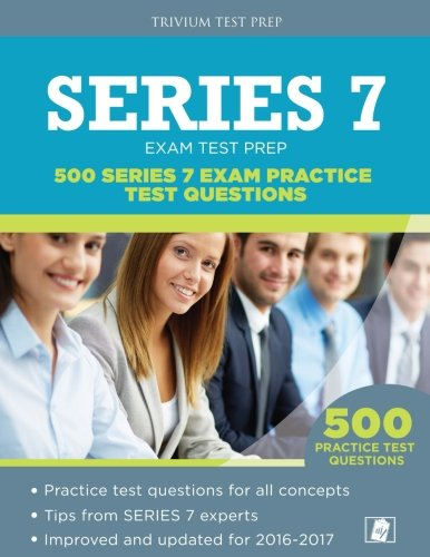 Series 7 Test Prep: 500 Series 7 Exam Practice Test Questions