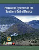 Petroleum Systems in the Southern Gulf of Mexico, Claudio Bartolini and J. R. Román Ramos, 0891813713