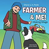 Farmer and Me!, Cheryl J. A. Poole, 1477223606