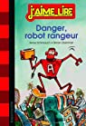 Danger, robot rangeur par Schmauch