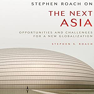 Stephen Roach on the Next Asia Audiobook