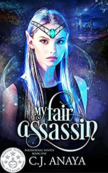 My Fair Assassin (Paranormal Misfits Book 1) by [Anaya, C.J.]