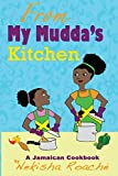 From My Mudda's Kitchen: A Jamaican Cookbook