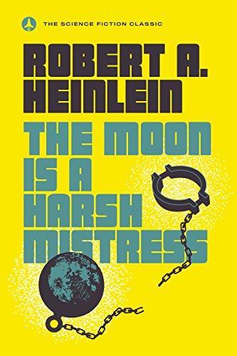 the moon is a harsh mistress kindle edition by robert a heinlein