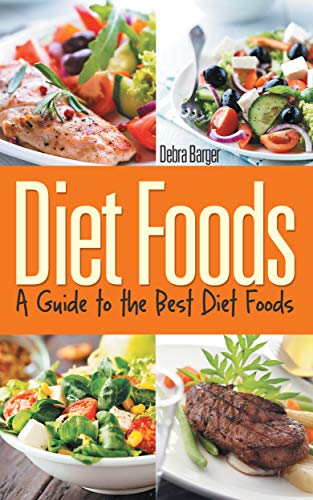 Diet Foods: A Guide to the Best Diet Foods (Best Way To Lose Weight With Low Thyroid)