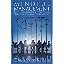 Mindful Management: The Neuroscience of Trust and Effective Workplace Leadership