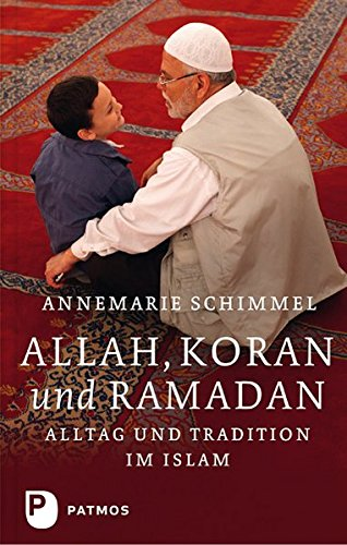 Allah, Koran und Ramadan - Alltag und Tradition im Islam