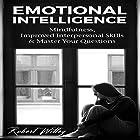 Emotional Intelligence: Mindfulness, Improved Interpersonal Skills & Master Your Questions Hörbuch von Robert Witley Gesprochen von: Chris Brown