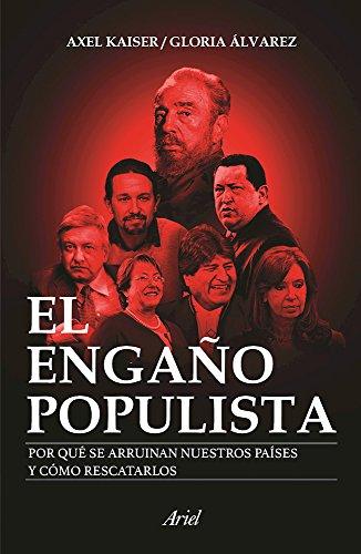 El engaño populista (Spanish Edition)