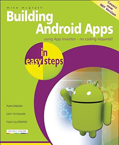 Building Android Apps in easy steps: Using App Inventor